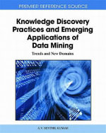 Knowledge Discovery Practices and Emerging Applications of Data Mining : Trends and New Domains