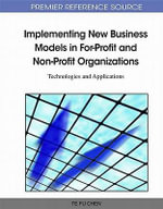 Implementing New Business Models in For-Profit and Non-Profit Organizations : Technologies and Applications