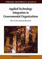 Applied Technology Integration in Governmental Organizations : New E-Government Research - IGI Global