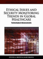 Ethical Issues and Security Monitoring Trends in Global Healthcare : Technological Advancements
