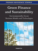 Green Finance and Sustainability : Environmentally-aware Business Models and Technologies - Zongwei Luo