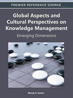 Global Aspects and Cultural Perspectives on Knowledge Management : Emerging Dimensions