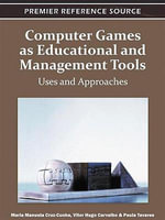 Computer Games as Educational and Management Tools : Uses and Approaches