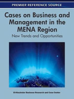Cases on Business and Management in the MENA Region : New Trends and Opportunities