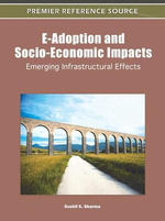 E-Adoption and Socio-Economic Impacts : Emerging Infrastructural Effects