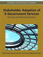 Stakeholder Adoption of E-Government Services : Driving and Resisting Factors