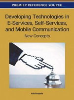 Developing Technologies in E-Services, Self-Services, and Mobile Communication : New Concepts