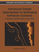 Advanced Design Approaches to Emerging Software Systems : Principles, Methodology and Tools