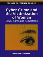 Cyber Crime and the Victimization of Women : Laws, Rights and Regulations - Debarati Halder