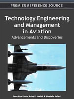 Technology Engineering and Management in Aviation : Advancements and Discoveries