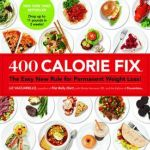 400 Calorie Fix : The Easy New Rule for Permanent Weight Loss! - Liz Vaccariello