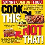 Cook This Not That! Skinny Comfort Foods - David Zinczenko