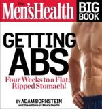 The Men's Health Big Book of Abs : Get a Flat, Ripped Stomach and Your Strongest Body Ever--In Four Weeks - Adam Bornstein