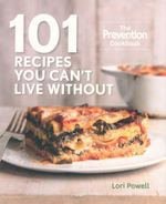 101 Recipes You Can't Live without : Unleash the Flavor of the World's Most Delicious, Nutritious, Healing Superfoods - Lori Powell
