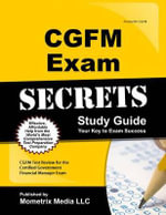 Cgfm Exam Secrets : Cgfm Test Review for the Certified Government Financial Manager Examinations - Cgfm Exam Secrets Test Prep Team