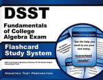 Dsst Fundamentals of College Algebra Exam Flashcard Study System : Dsst Test Practice Questions & Review for the Dantes Subject Standardized Tests