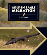 Golden Eagle Migration : Animal Migrations - M J Cosson
