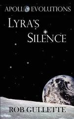 Lyra's Silence - Rob Gullette