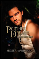 Panther Dreams : A Shape-Shifter Novel - Shelley Harshbarger