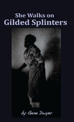 She Walks on Gilded Splinters - Gene Dwyer
