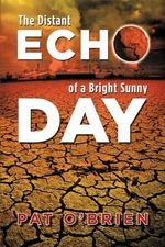 The Distant Echo of a Bright Sunny Day - Pat O'Brien