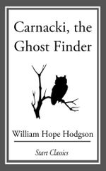 Carnacki, The Ghost Finder - William Hope Hodgson