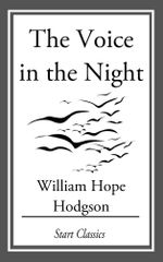 The Voice in the Night - William Hope Hodgson