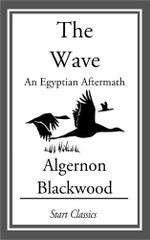 The Wave : An Egyptian Aftermath - Algernon Blackwood