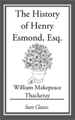 The History of Henry Esmond, Esq. - William Makepeace Thackeray