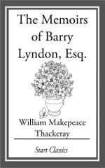 The Memoirs of Barry Lyndon, Esq. - William Makepeace Thackeray