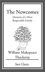 The Newcomes : Memoirs of a Most Respectable Family - William Makepeace Thackeray