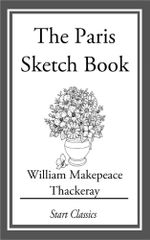 The Paris Sketch Book - William Makepeace Thackeray