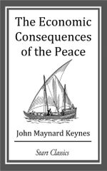 The Economic Consequences of Peace - John Maynard Keynes