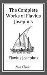 The Complete Works of Flavius Josephus - Flavius Josephus