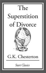 The Superstition of Divorce - G. K. Chesterton