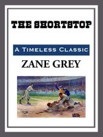 The Shortstop - Zane Grey