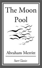 The Moon Pool - Abraham Merritt