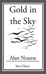 Gold in the Sky - Alan Nourse