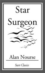 Star Surgeon - Alan Nourse