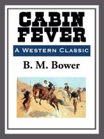 Cabin Fever - B. M. Bower