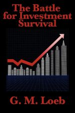 The Battle for Investment Survival - G. M. Loeb