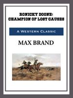 Ronicky Doone : Champion of Lost Causes - Max Brand