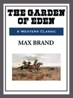 The Garden of Eden - Max Brand