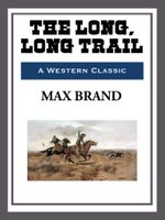 Long, Long Trail - Max Brand