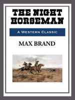 The Night Horseman - Max Brand