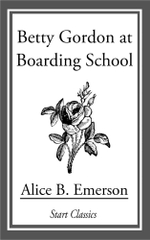 Betty Gordon at Boarding School - Alice B. Emerson