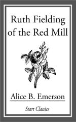 Ruth Fielding of the Red Mill - Alice B. Emerson