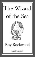 The Wizard of the Sea - Roy Rockwood