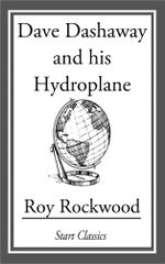 Dave Dashaway and His Hydroplane - Roy Rockwood