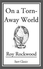 On a Torn-Away World - Roy Rockwood